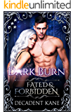 Dark Burn (Fated & Forbidden Book 4) (English Edition)