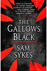 The Gallows Black (The Grave of Empires) Kindle Edition