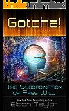 Gotcha!: The Subordination of Free Will