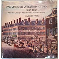 Two Centuries of Prints in America, 1680-1880: A Selective Catalogue of the Winterthur Museum Collection