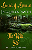 Legends of Lasniniar: The Wild Side (A World of Lasniniar Epic Fantasy Series Short) (The World of Lasniniar)