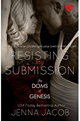 Resisting My Submission (The Doms Of Genesis Book 7) Kindle Edition