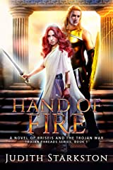Hand of Fire: A Novel of Briseis and the Trojan War (Trojan Threads Book 1) Kindle Edition