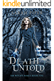 Death Untold: A Reverse Harem Paranormal Romance (The Witch's Rebels Book 5)