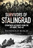 Survivors of Stalingrad: Eyewitness Accounts from the 6th Army, 1942-1943