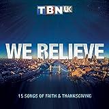 TBN UK Presents: We Believe