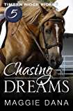 Chasing Dreams (Timber Ridge Riders Book 5)