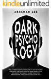 Dark Psychology: The Ultimate Guide to Learn How to Analyze People, Read Body Language and Stop Being Manipulated. With…