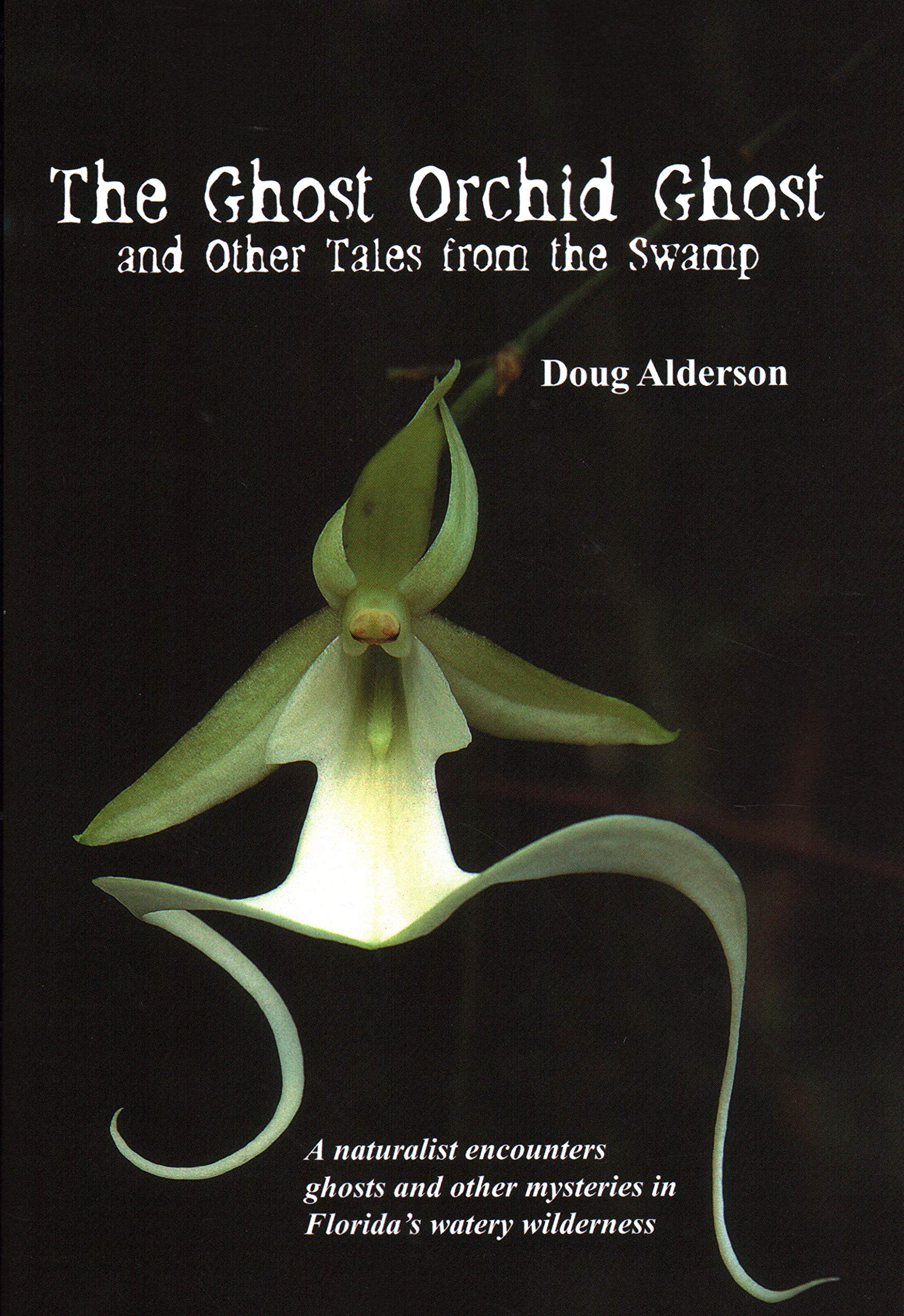 Read Online The Ghost Orchid Ghost: And Other Tales from the Swamp pdf epub