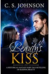 Beauty's Kiss: A Historical Fantasy Fairy Tale Retelling of Sleeping Beauty (Once Upon a Princess Book 3) Kindle Edition