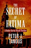 The Secret of Fatima (Father Kevin Thrall Thrillers)