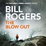 The Blow Out: The National Crime Agency Series, Book 4