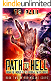 Path to Hell: From the World of the Federal Witch Series (Arcane Corps Book 2)