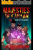 Majesties of Canaan: Secret of the Oramite (A Dark Spores Novel Book 4)