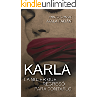 Karla: La mujer que regresó para contarlo