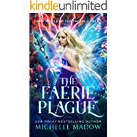 The Faerie Plague (Dark World: The Faerie Games Book 5)