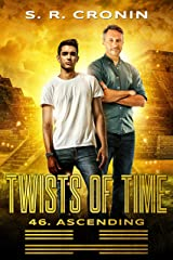 Twists of Time (46. Ascending Book 3) Kindle Edition