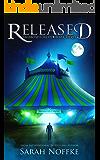 Released: A Tale of Treachery  (Vagabond Circus Book 3)