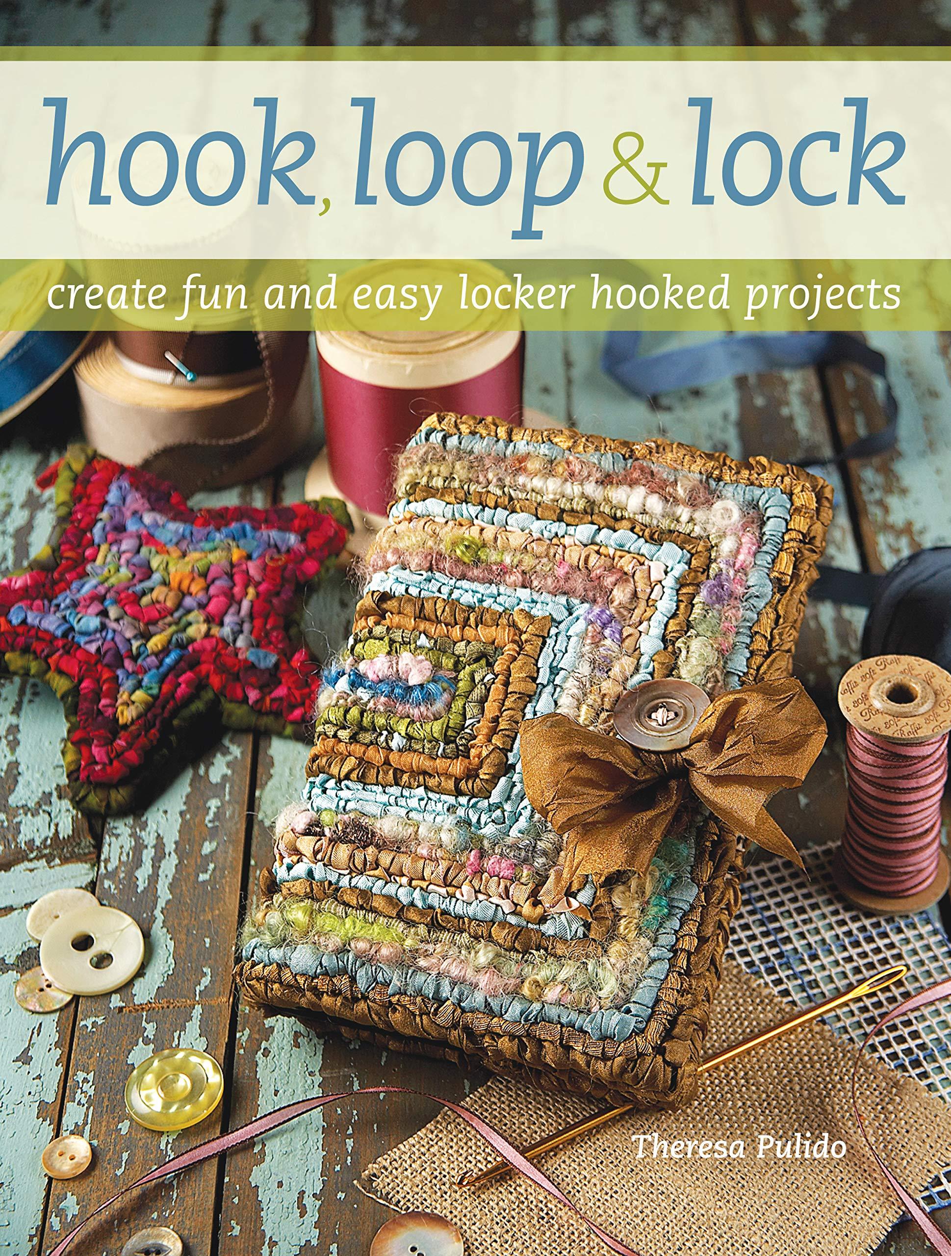 Hook Loop N Lock  Create Fun And Easy Locker Hooked Projects
