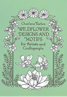 Wildflower Designs And Motifs For Artists Craftspeople Dover Pictorial Archive