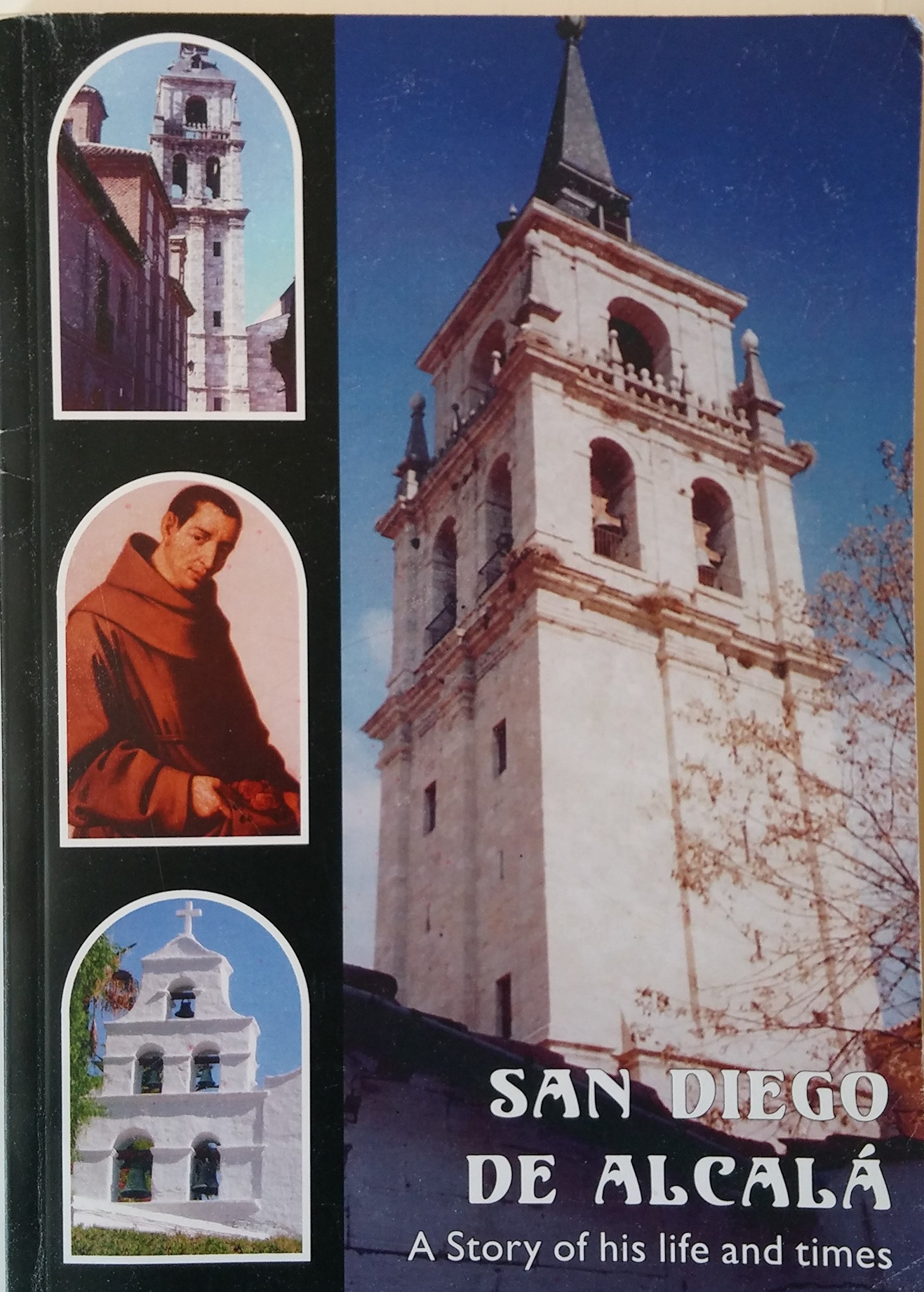 Download San Diego De Alcala (Saint Didacus) a Story of His Life and Times ebook