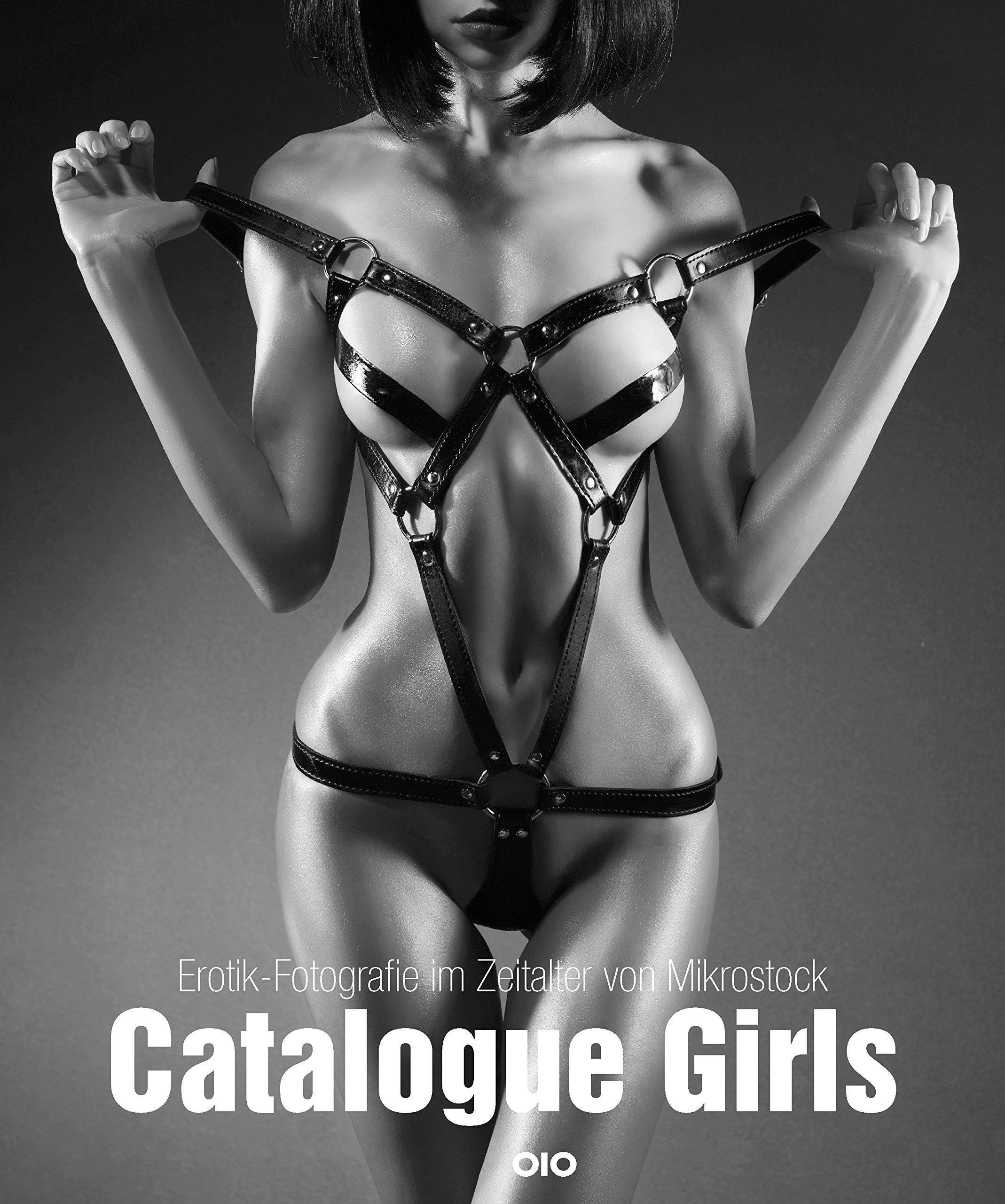 Catalogue Girls: Erotik-Fotografie im Zeitalter von Mikrostock