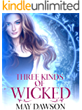 Three Kinds of Wicked: A Reverse Harem Romance (The True and the Crown Book 1)