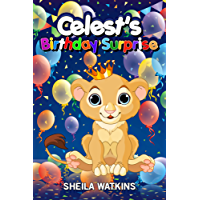 Books For Kids: Celest's Birthday Surprise!: Fun Stories, Children's Books, Free Stories, Kids Adventures, Kids Fantasy Books, Kids Mystery Books, Series ... STORY BOOK SERIES BOOK 1) (English Edition)