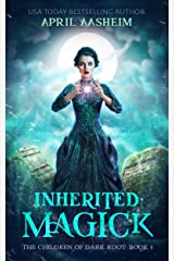 Inherited Magick: The Children of Dark Root: Book One Kindle Edition
