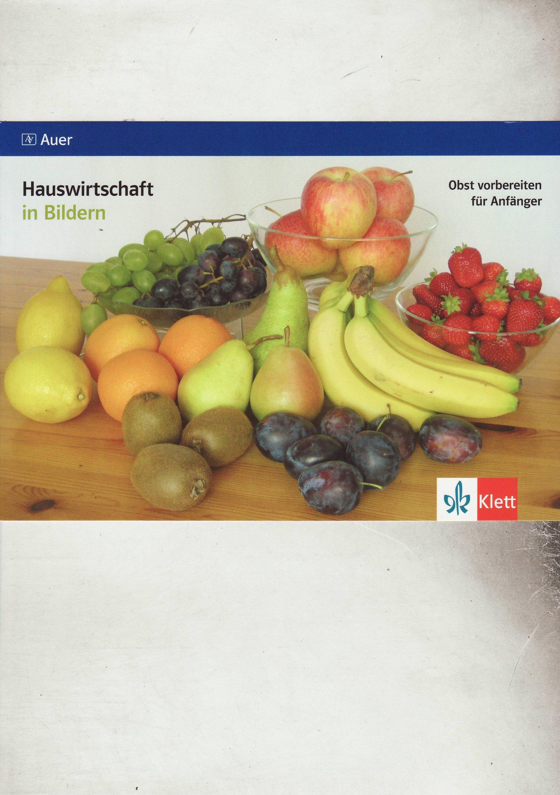 Obst vorbereiten für Anfänger: Kartei Klasse 7-10 (Hauswirtschaft in Bildern)
