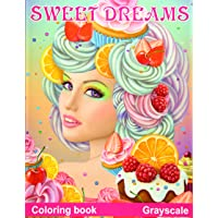 Sweet Dreams Coloring Book Grayscale: Coloring Book for Adults
