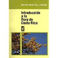 Introducción a la Flora de Costa Rica (Spanish Edition)