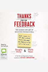 Thanks for the Feedback: The Science and Art of Receiving Feedback Well Audible Audiobook