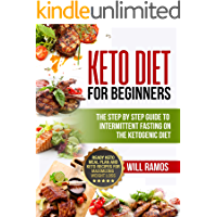 Keto Diet For Beginners : The Step By Step Guide To Intermittent Fasting On The Ketogenic Diet: Ready Keto Meal Plan and Keto Recipes For Maximizing Weight Loss (English Edition)