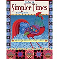 Simpler Times Coloring Book: A Coloring Celebration of Country Traditions (Design Originals) 30 Folk Art Designs of…