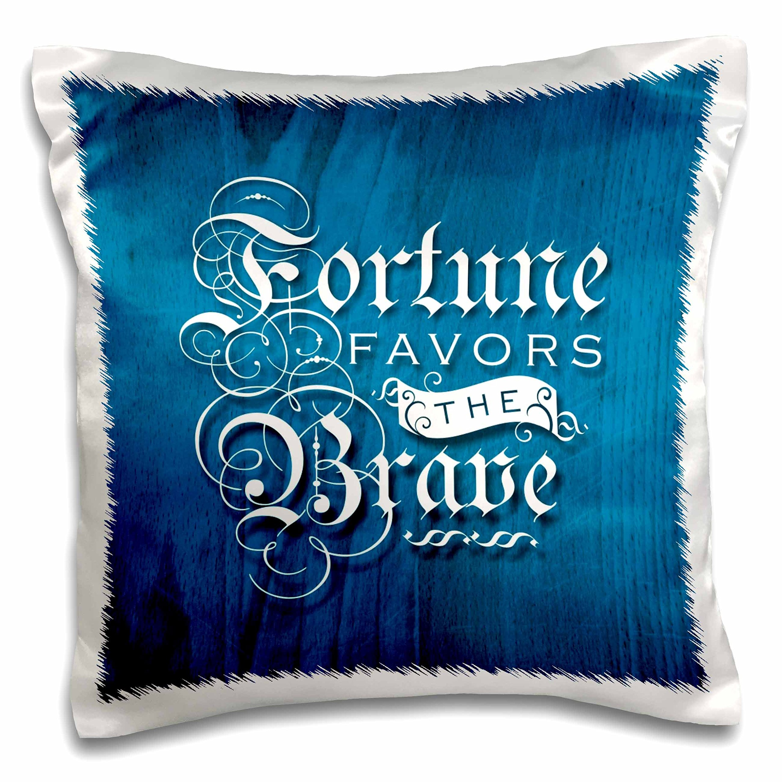 3D Rose Blue Wood Effect with White Gothic Script Fortune Favors The Brave Pillow Case, 16'' x 16''