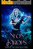 Neon Drops (Tears of the Siren Book 3)