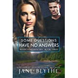Some Questions Have No Answers (River's End Rescues Book 3)