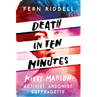 Death in Ten Minutes: The forgotten life of radical suffragette Kitty Marion