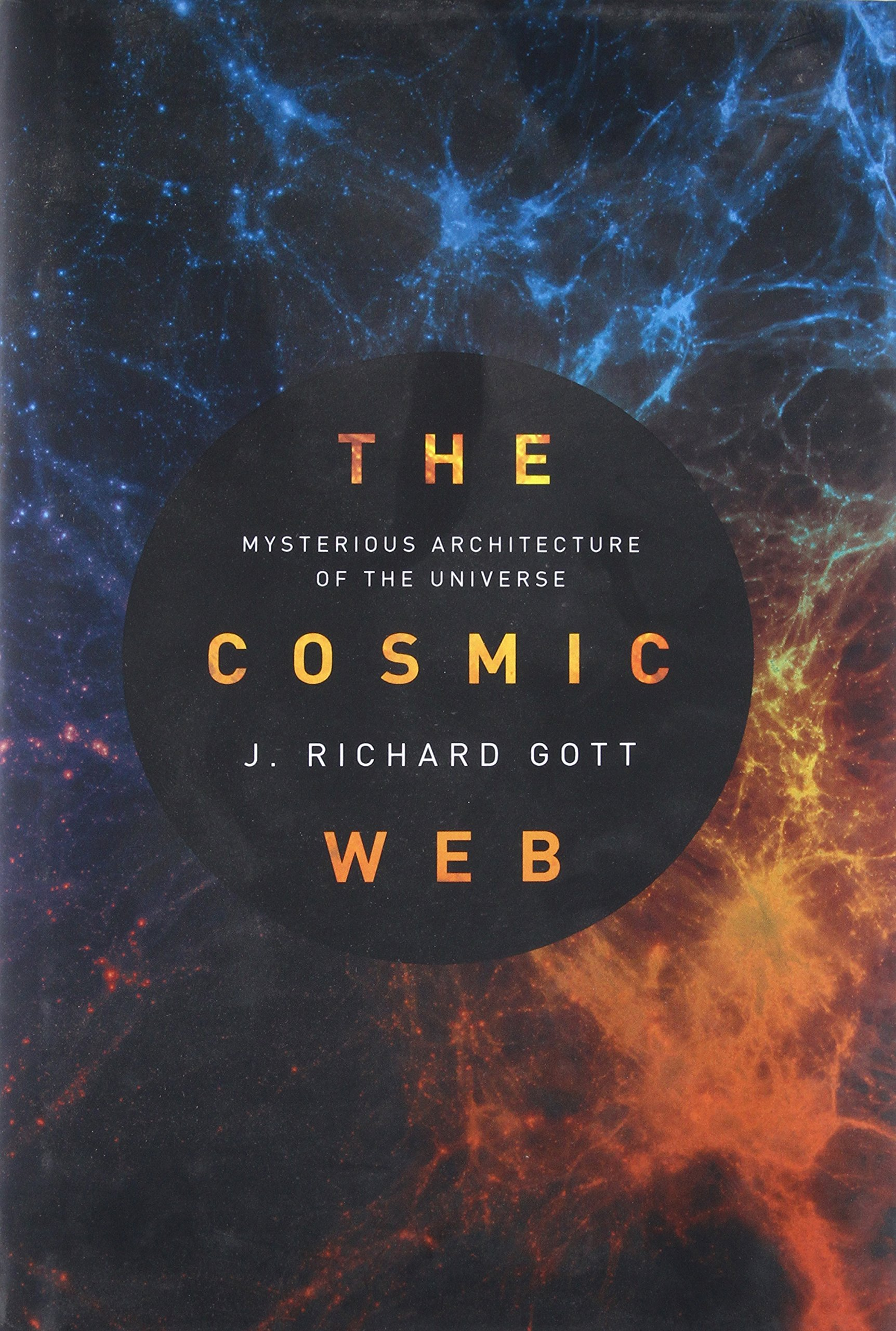 The Cosmic Web: Mysterious Architecture of the Universe: Amazon.es ...