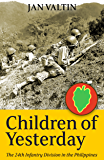Children of Yesterday: The 24th Infantry Division In World War II