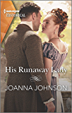 His Runaway Lady (Harlequin Historical)