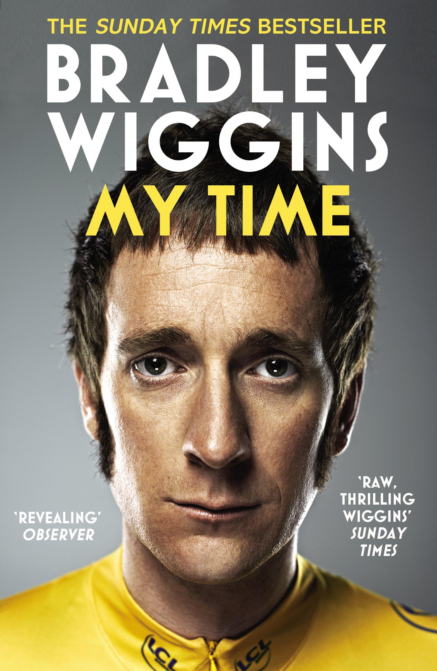 Bradley Wiggins  My Time  An Autobiography  English Edition