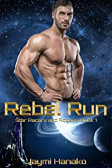 Rebel Run: Star Racers and Rogues, Book 1 Kindle Edition