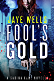 Fool's Gold: A Sabina Kane Novella (Sabina Kane series Book 2)