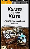 Kurzes aus der Kiste: Familiengeschichten