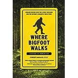 Where Bigfoot Walks: Crossing the Dark Divide