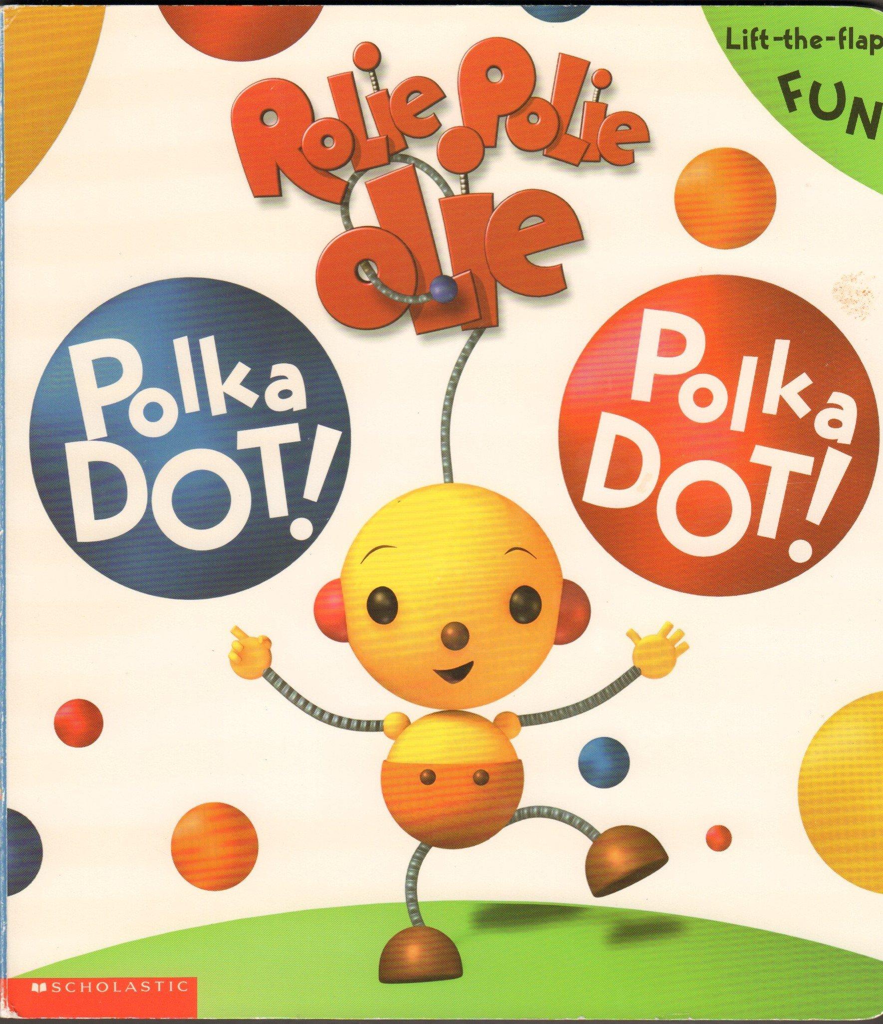 amazon com rolie polie olie polka dot polka dot a giant lift