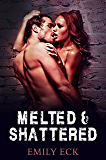 Melted & Shattered (L & J Book 2)