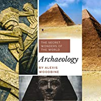 The Secret Wonders of the World: Archaeology